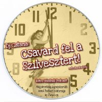 Catana - Csavard fel a Szilvesztert! (podcast mix)